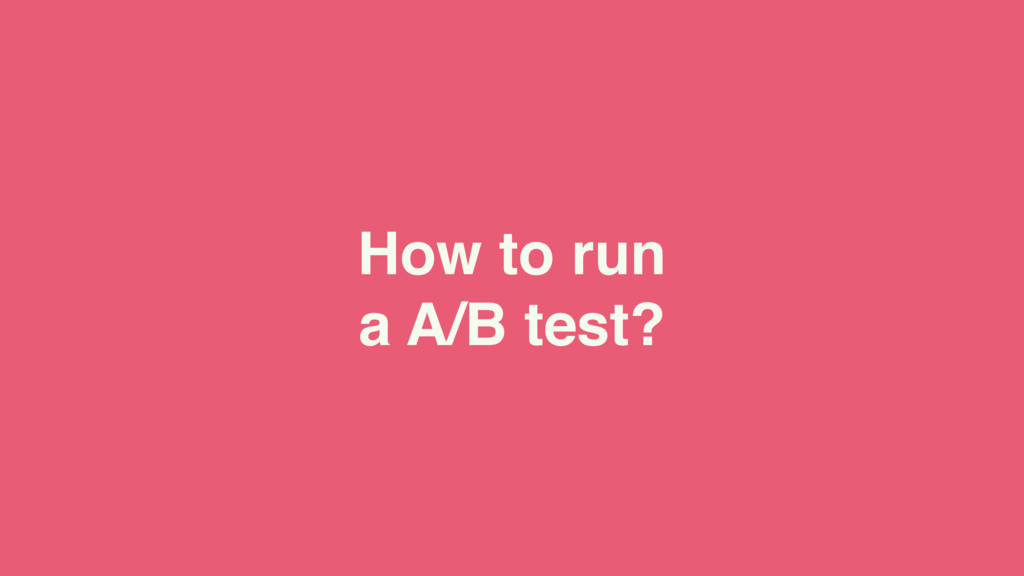 How to run a A/B test?