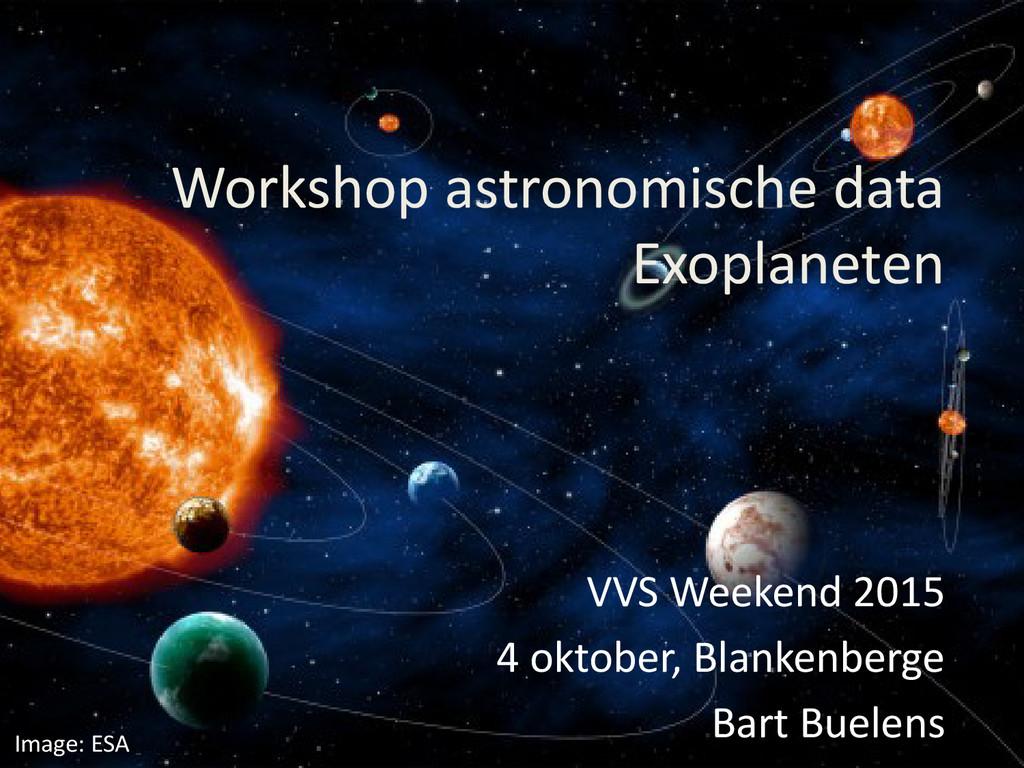 Workshop astronomische data Exoplaneten VVS Wee...