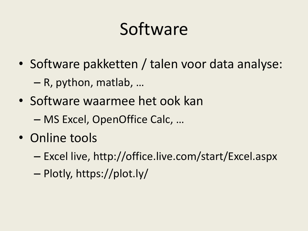 Software • Software pakketten / talen voor data...