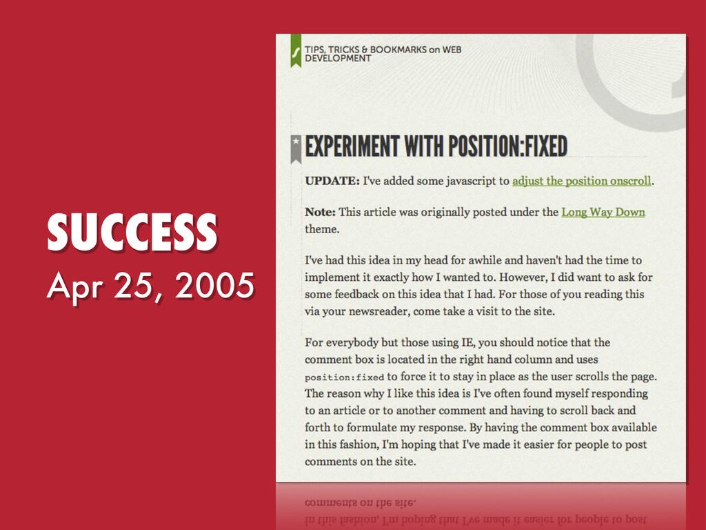 Apr 25, 2005 SUCCESS