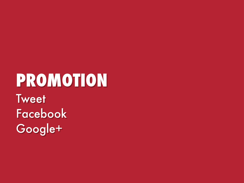 PROMOTION Tweet Facebook Google+