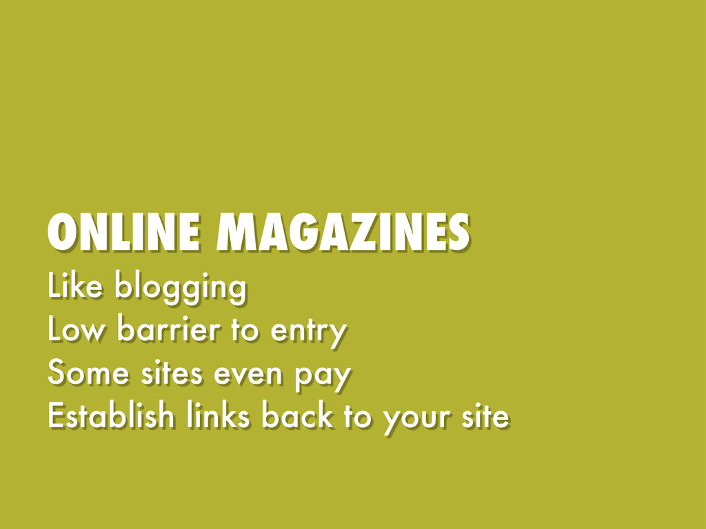 ONLINE MAGAZINES Like blogging Low barrier to e...