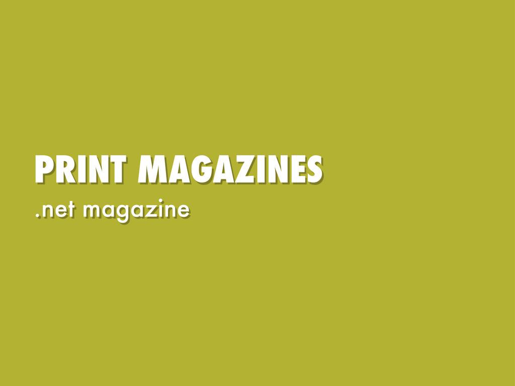 PRINT MAGAZINES .net magazine