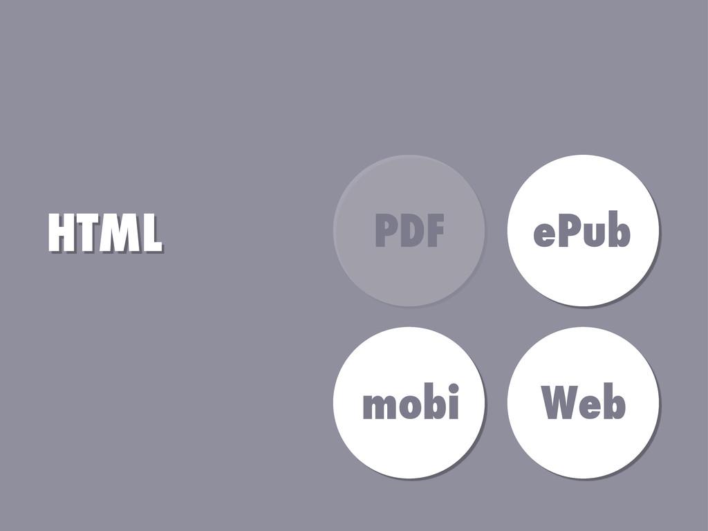 HTML PDF ePub mobi Web