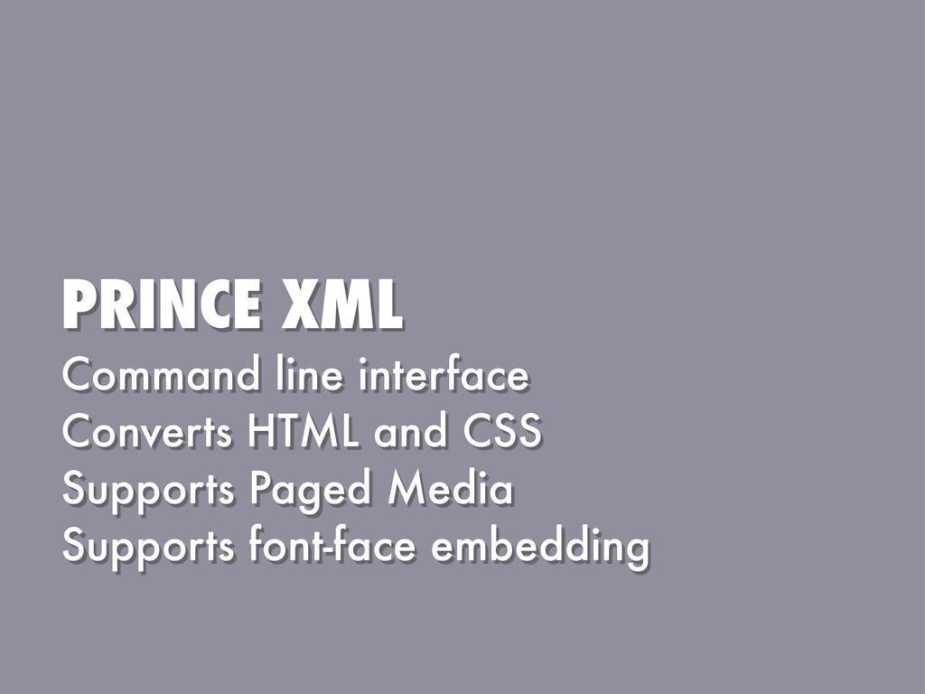 PRINCE XML Command line interface Converts HTML...
