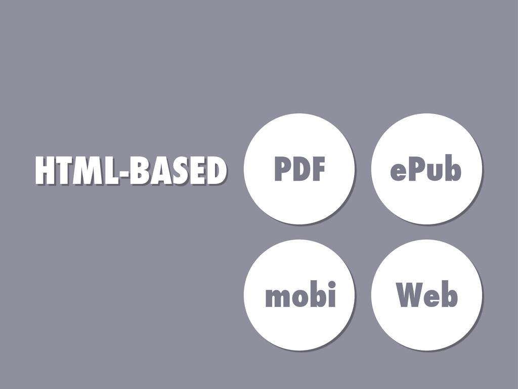 HTML-BASED PDF ePub mobi Web