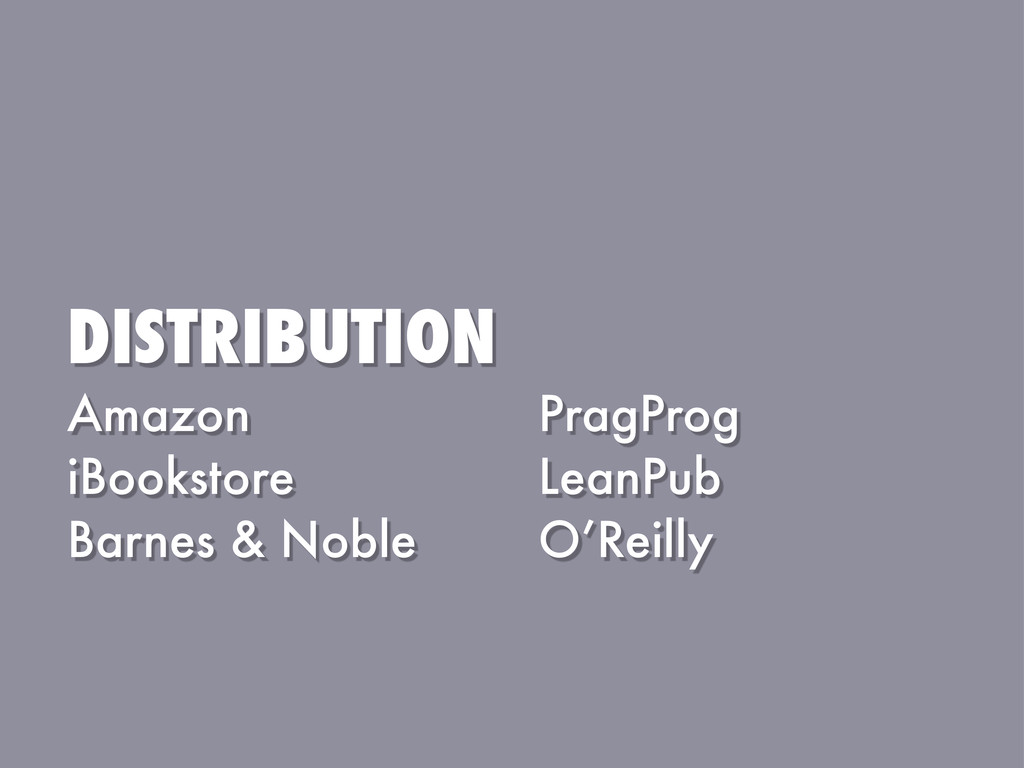 DISTRIBUTION Amazon iBookstore Barnes & Noble P...