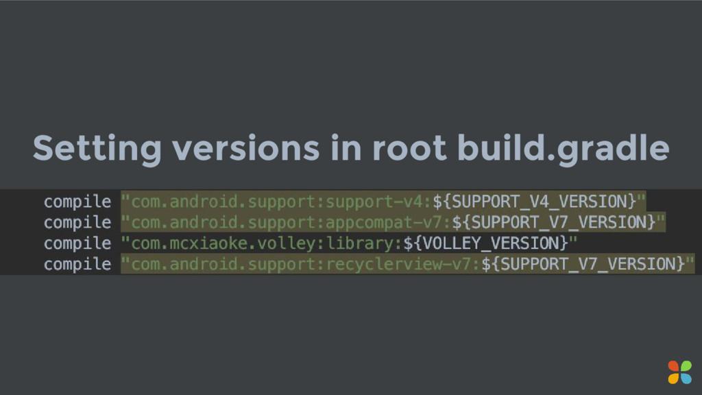 Setting versions in root build.gradle