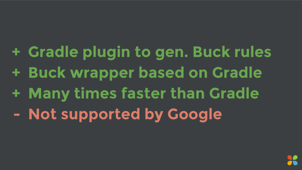+ Gradle plugin to gen. Buck rules + Buck wrapp...