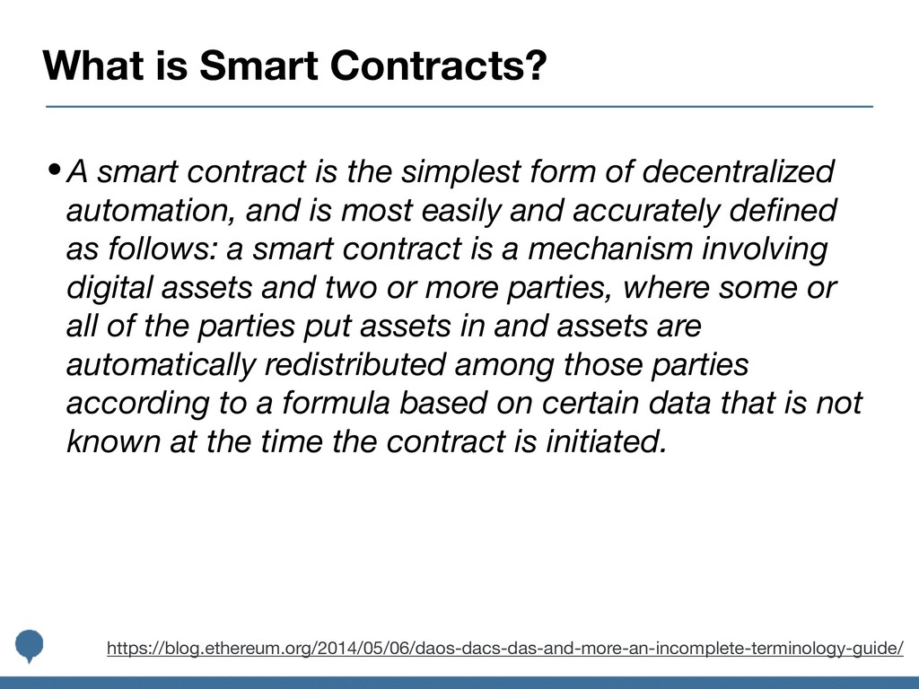 What is Smart Contracts? •A smart contract is t...