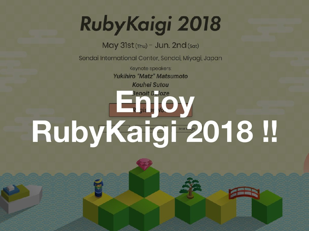 Enjoy RubyKaigi 2018 !!
