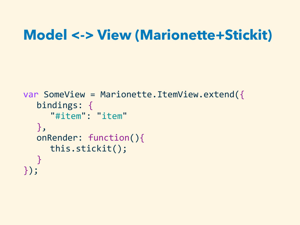 Model <-> View (Marionette+Stickit) var Some...