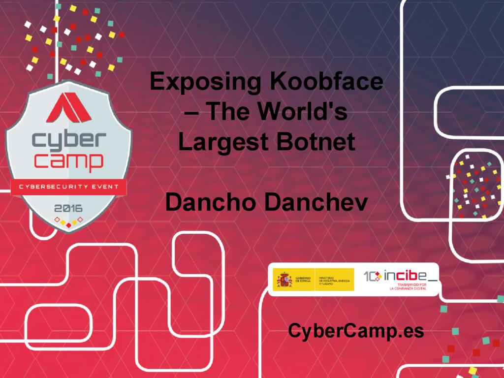 cccccccccccccccccc CyberCamp.es Exposing Koobfa...