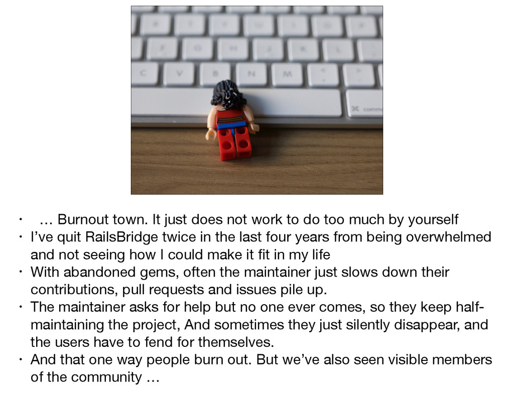 • … Burnout town. It just does not work to do t...