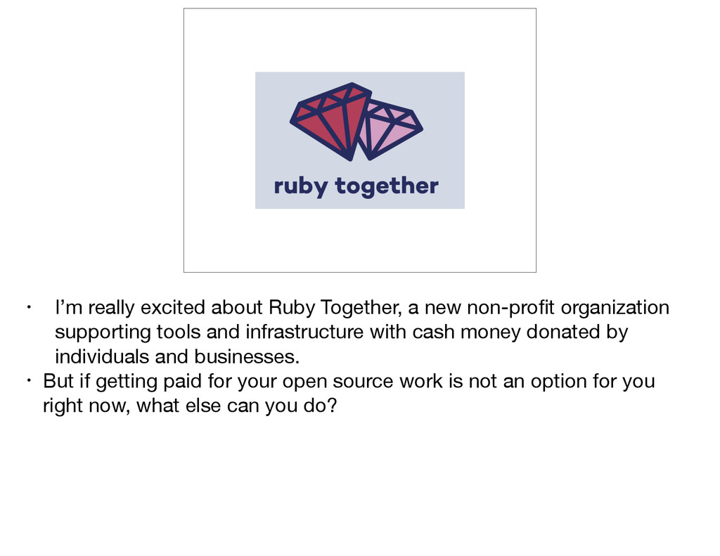 • I'm really excited about Ruby Together, a new...