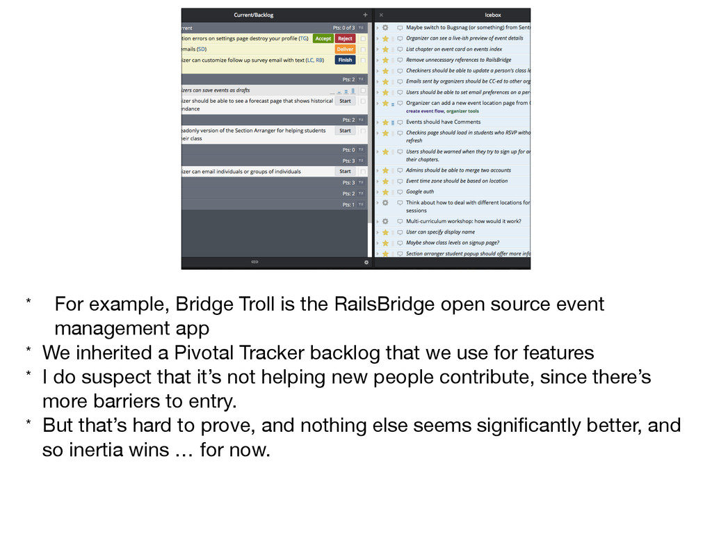 * For example, Bridge Troll is the RailsBridge ...