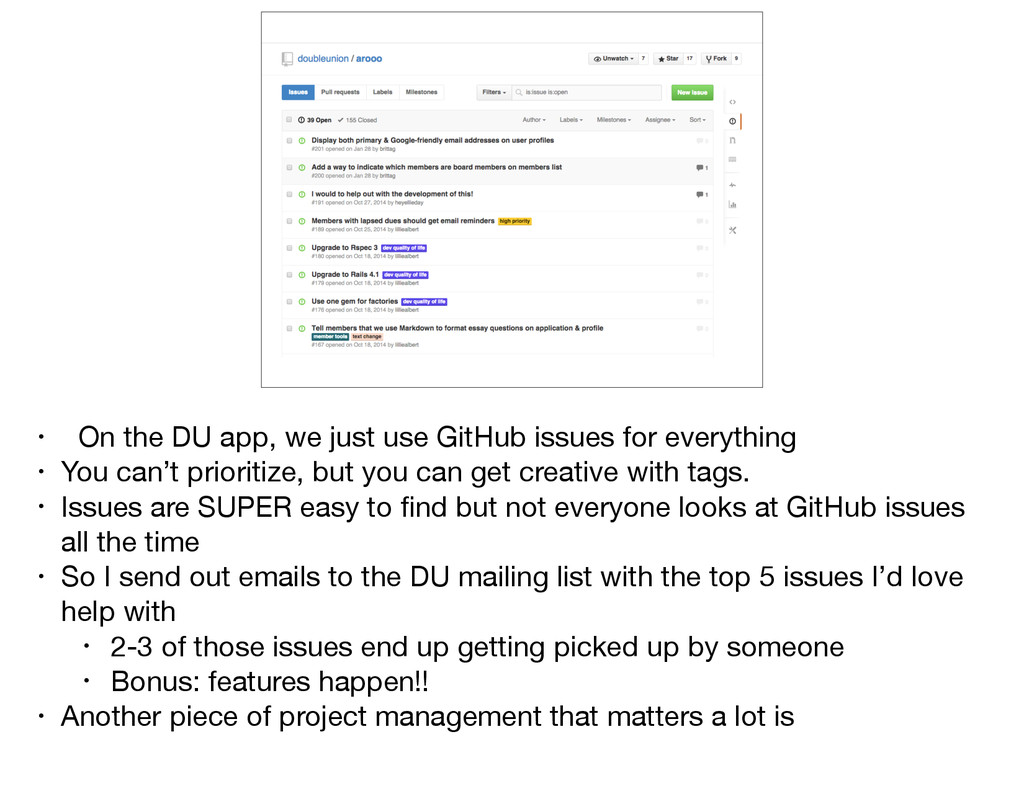 • On the DU app, we just use GitHub issues for ...