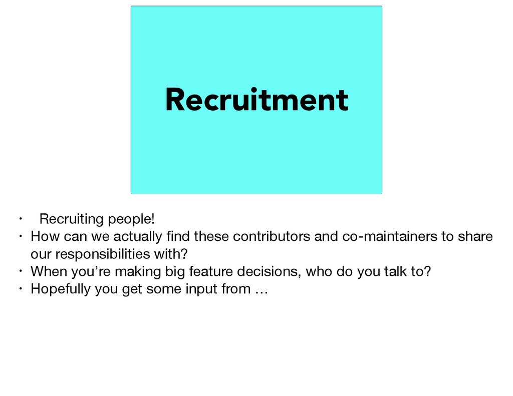 Recruitment • Recruiting people!  • How can we ...