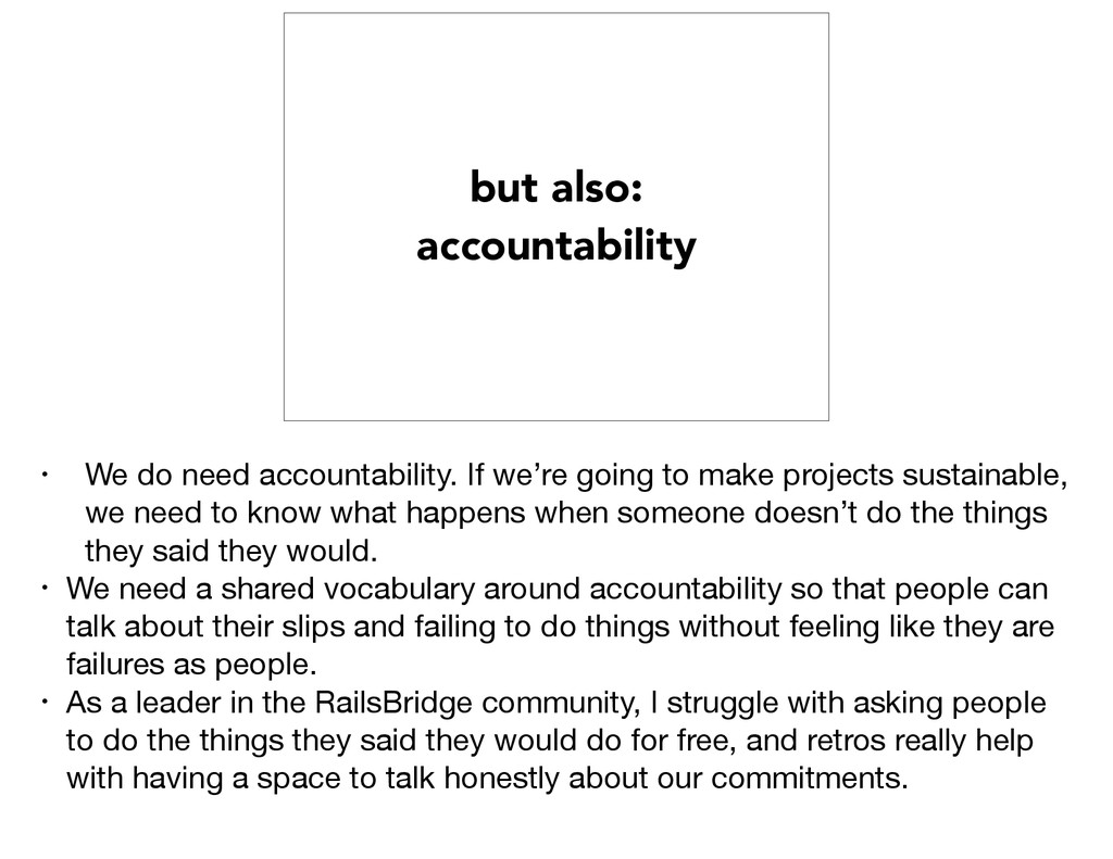 but also: accountability • We do need accountab...