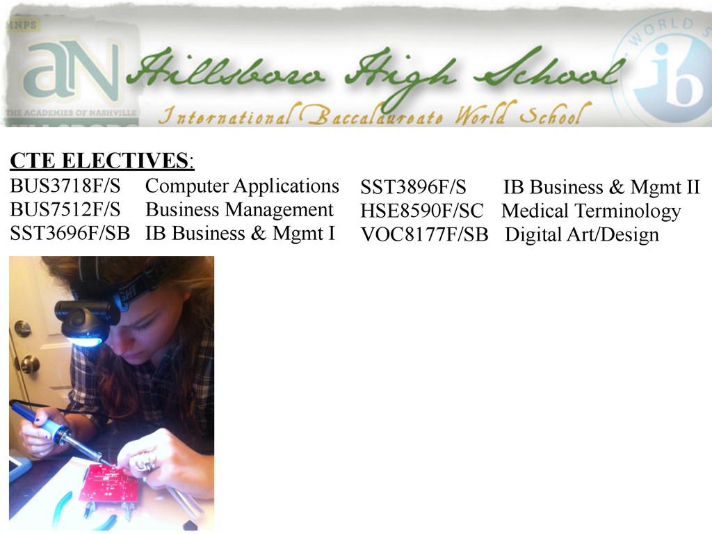 CTE ELECTIVES: BUS3718F/S Computer Applications...