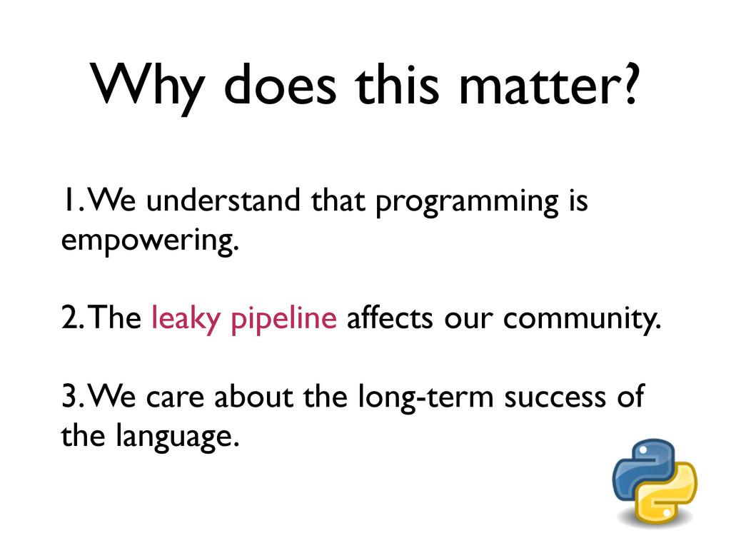 1. We understand that programming is empowering...