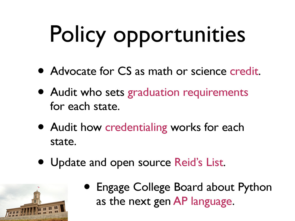 Policy opportunities • Advocate for CS as math ...
