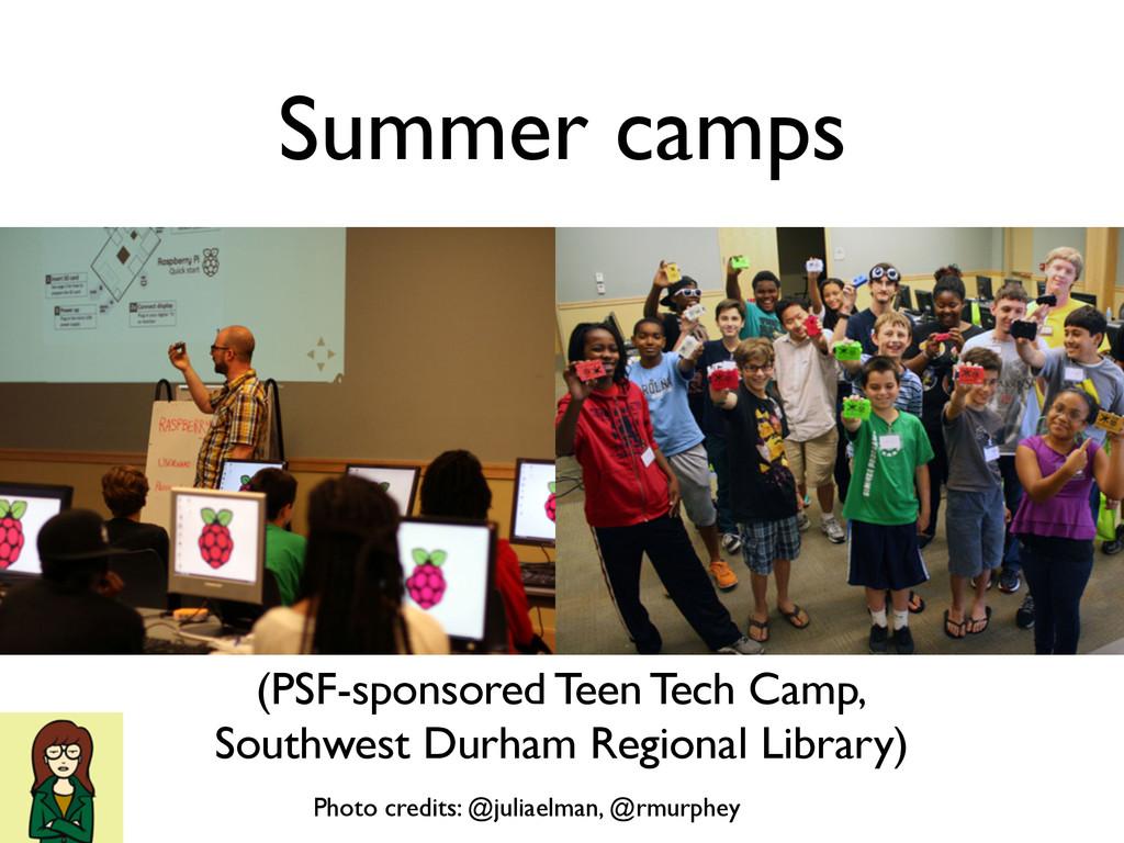 Summer camps (PSF-sponsored Teen Tech Camp, Sou...