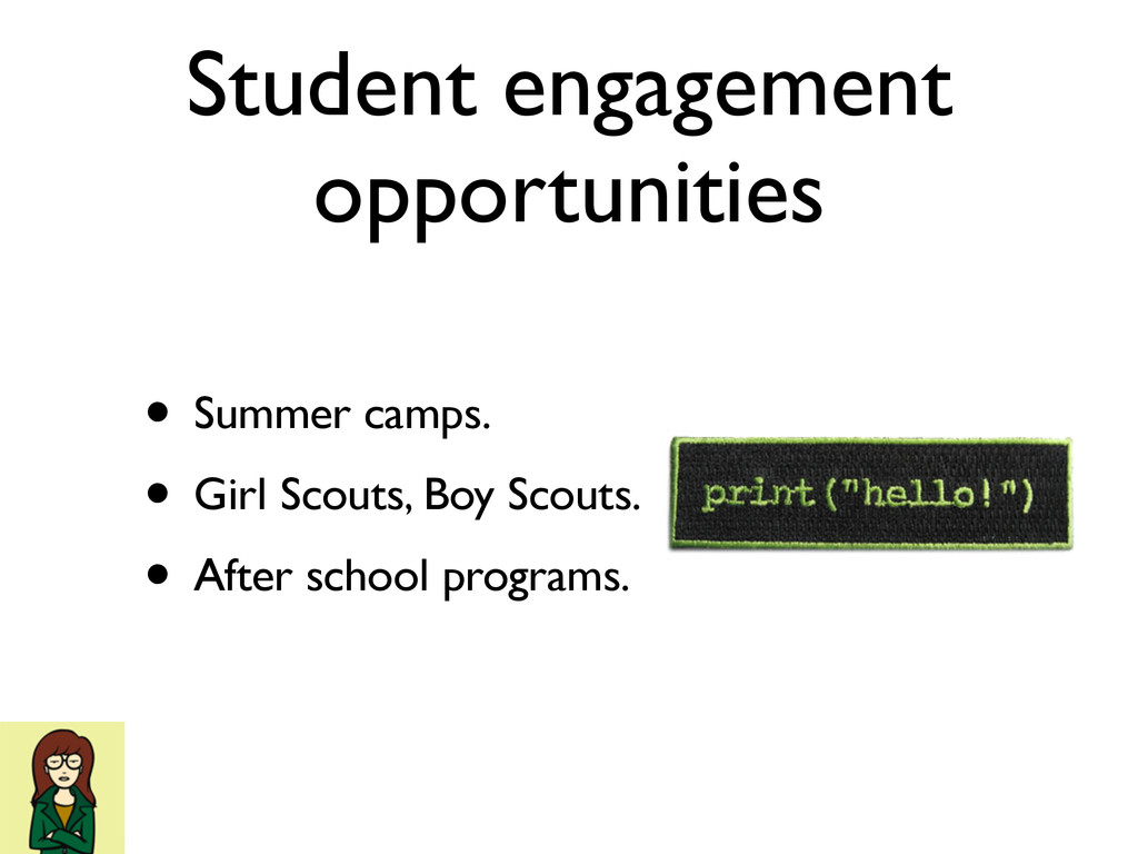 Student engagement opportunities • Summer camps...