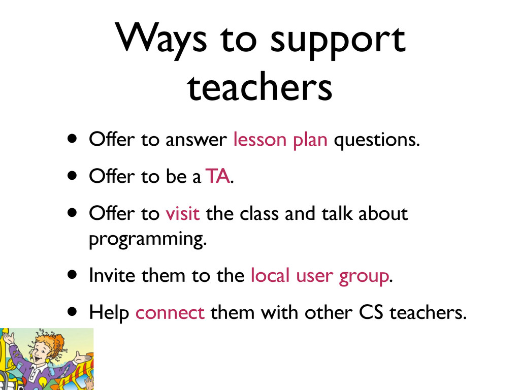 Ways to support teachers • Offer to answer less...