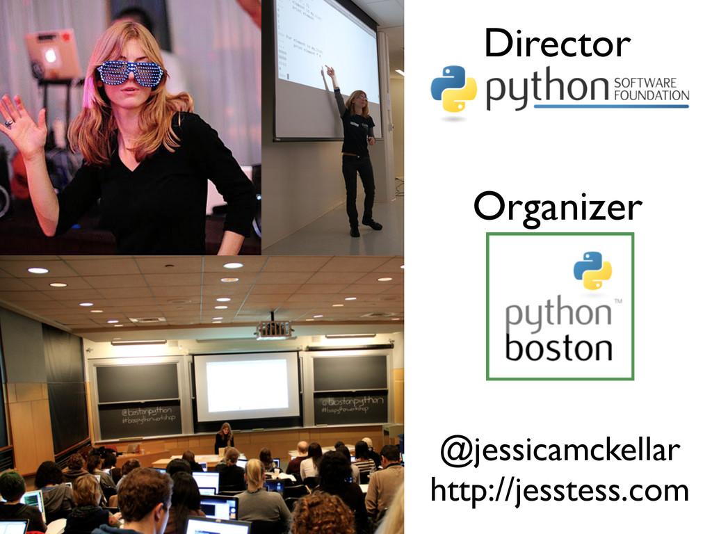 Director Organizer @jessicamckellar http://jess...