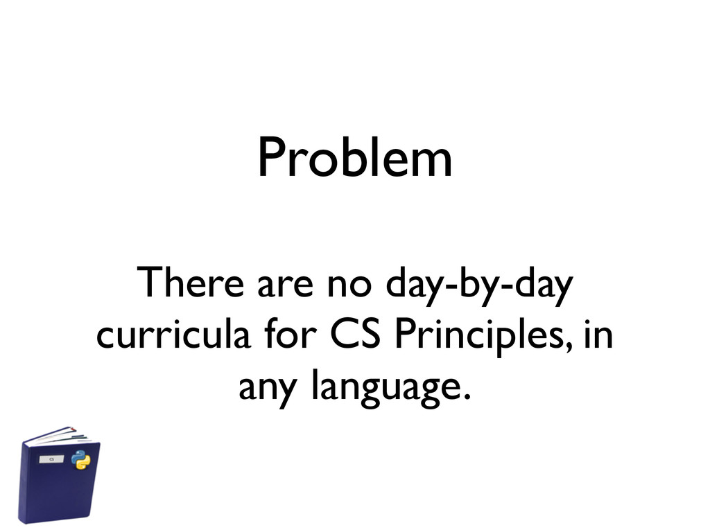 Problem There are no day-by-day curricula for C...