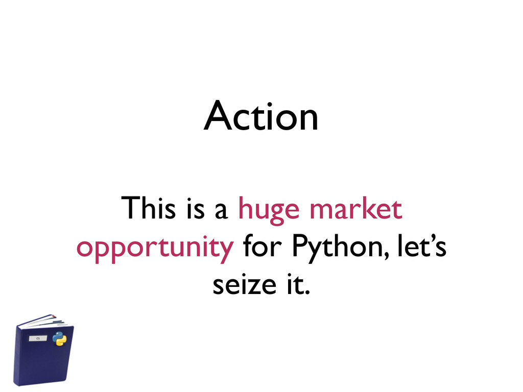 Action This is a huge market opportunity for Py...