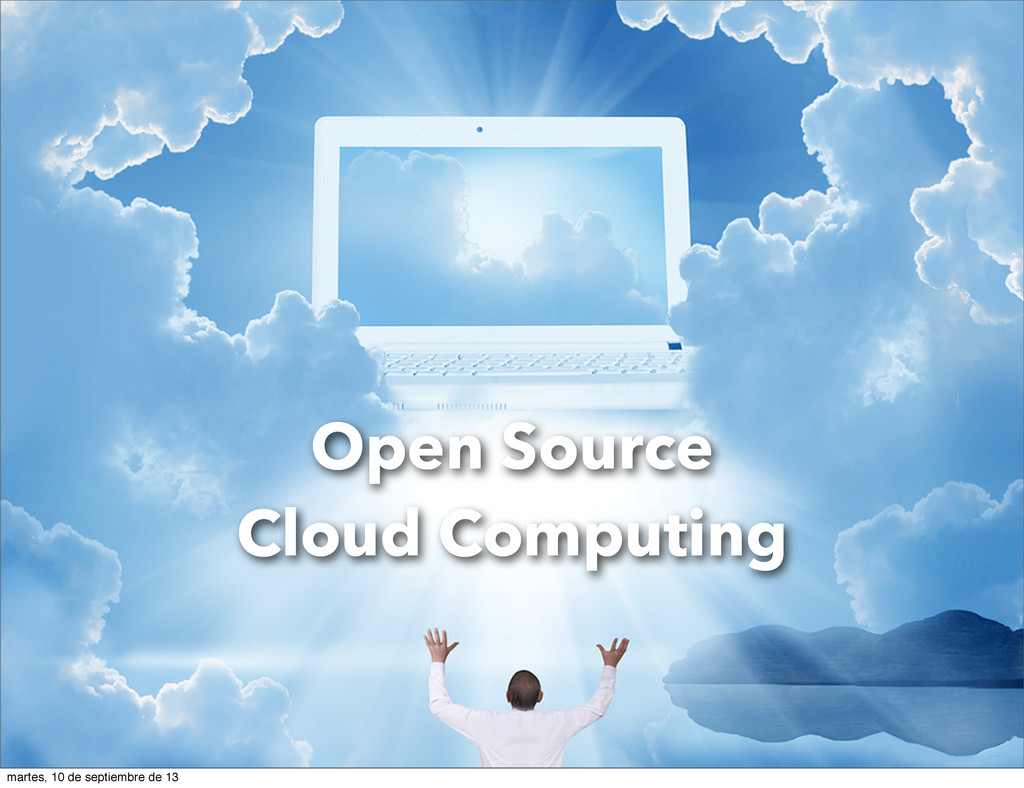 Open Source Cloud Computing martes, 10 de septi...
