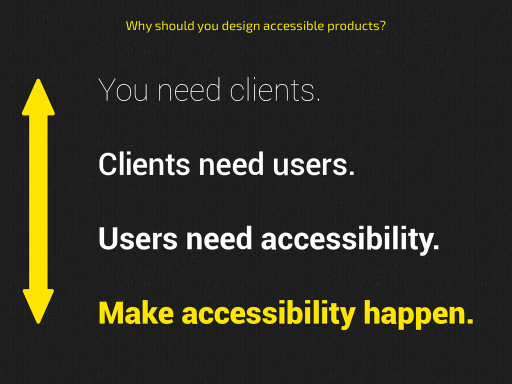 You need clients. Clients need users. Users nee...
