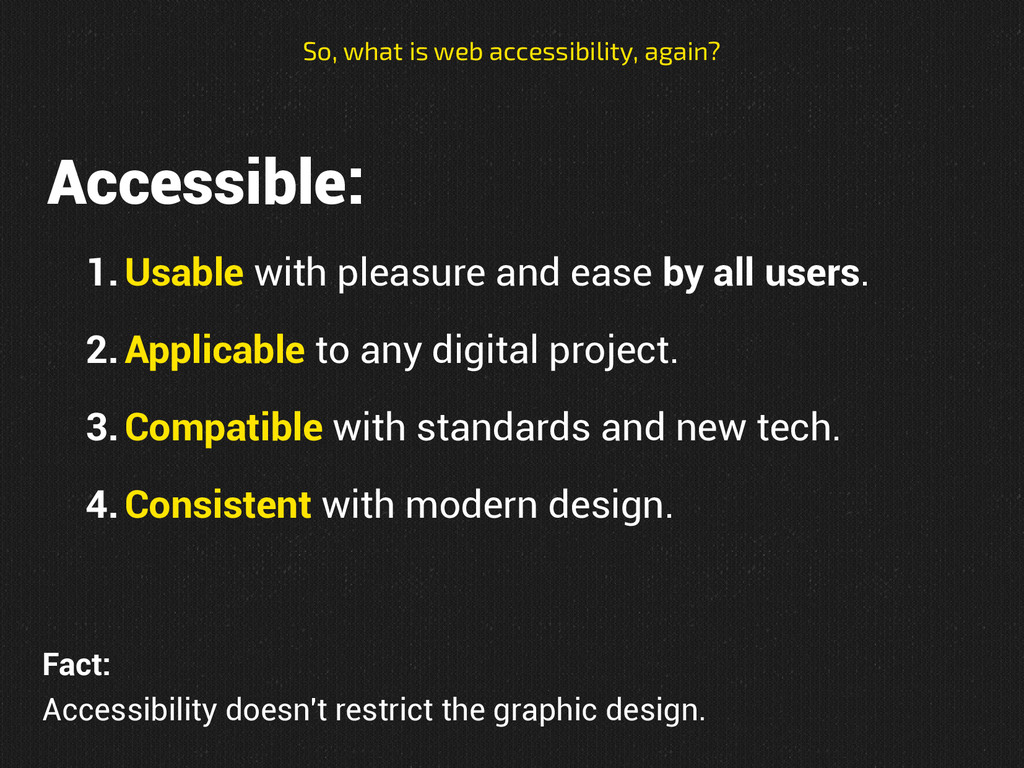 Accessible: 1.Usable with pleasure and ease by ...