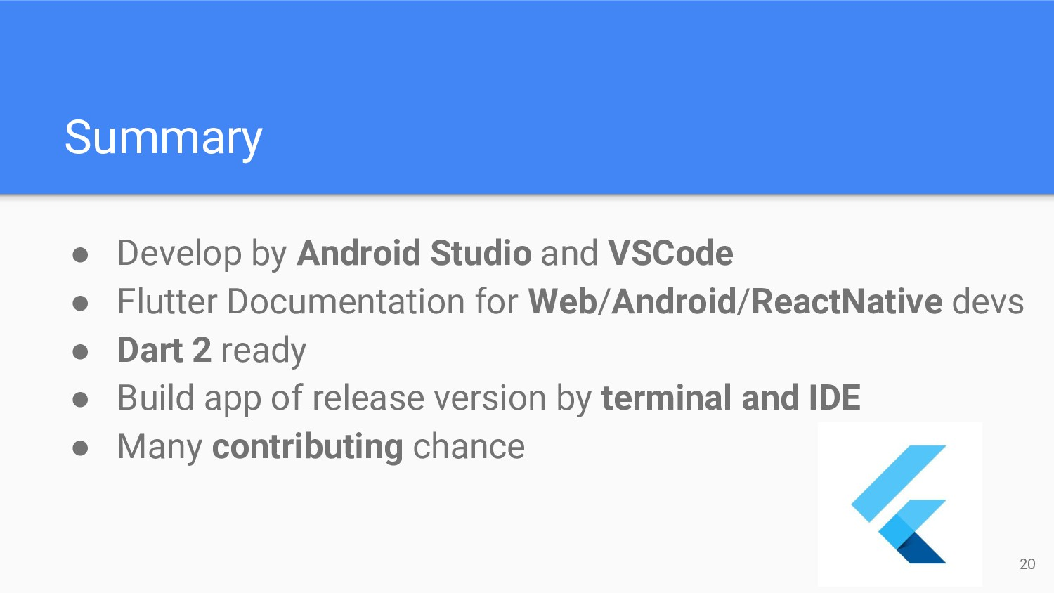 Summary ● Develop by Android Studio and VSCode ...