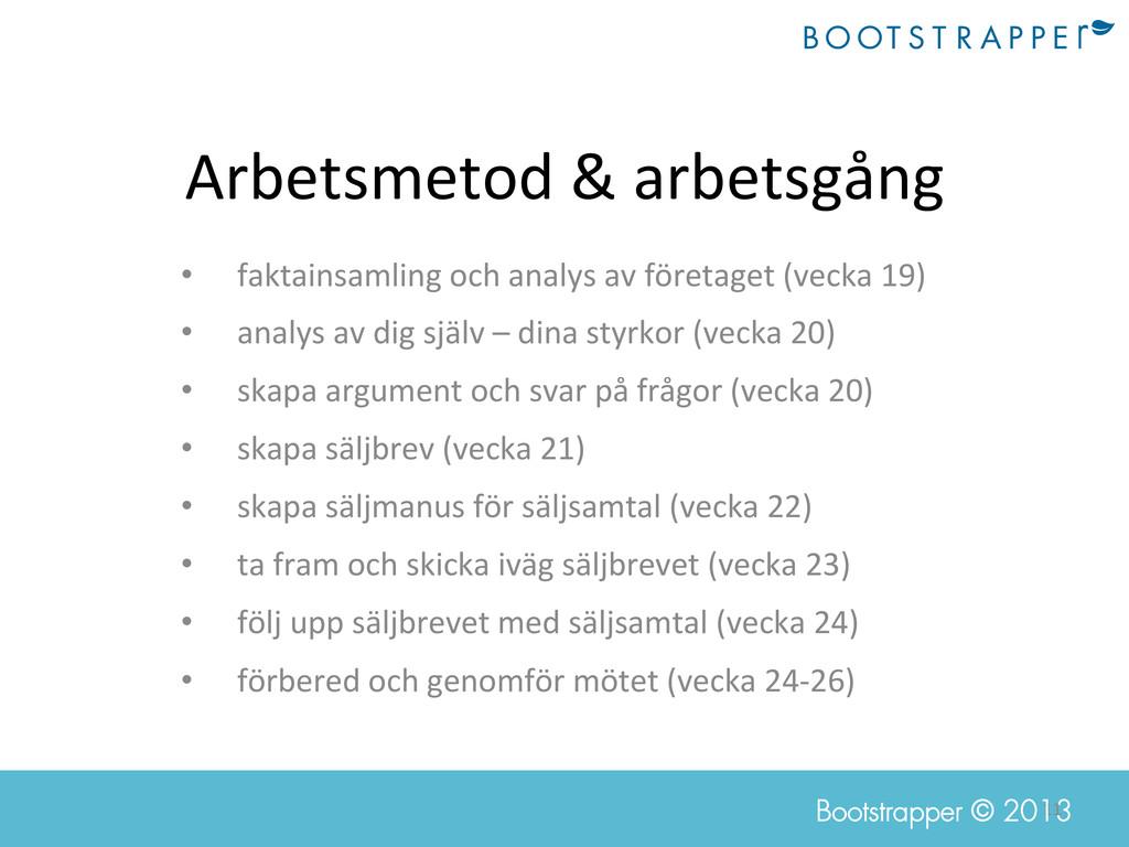 11  Bootstrapper © 2013 Arbetsmetod & ...