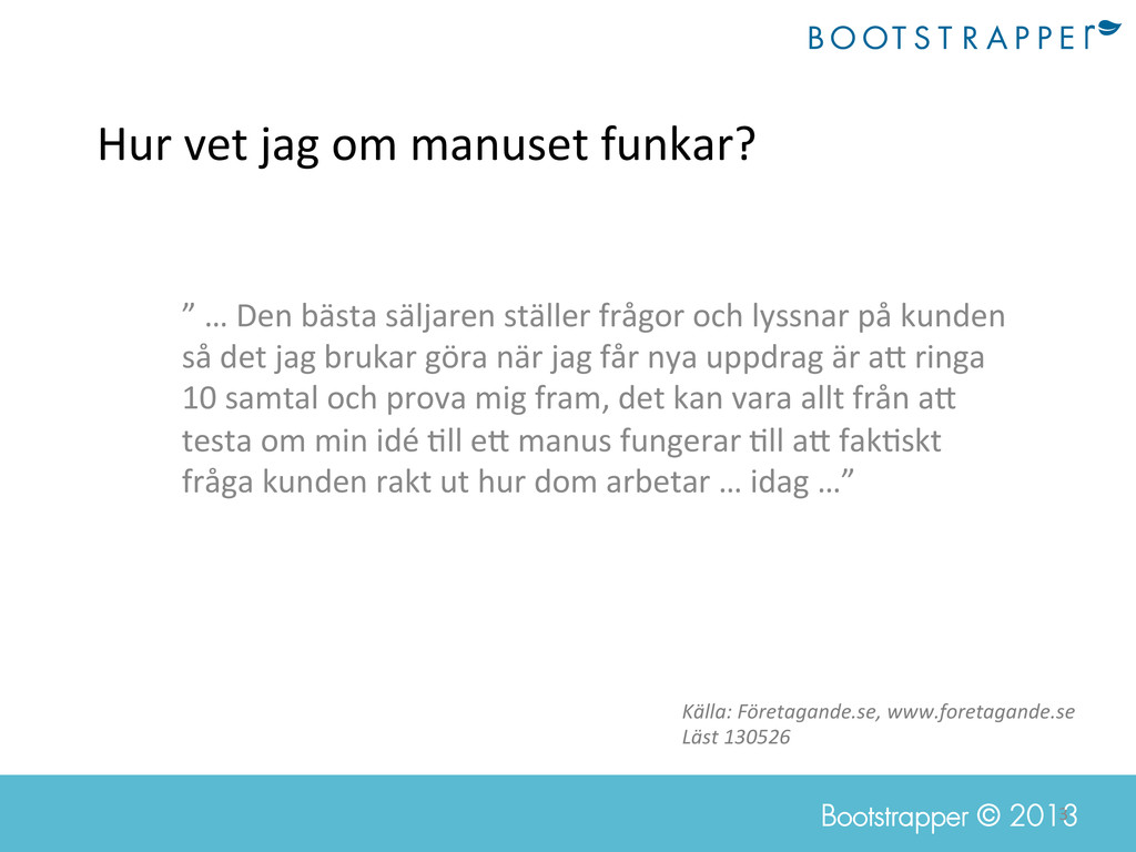3  Bootstrapper © 2013 Hur vet jag ...