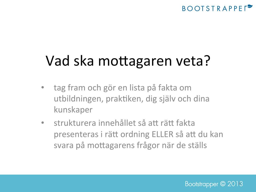 8  Bootstrapper © 2013 Vad ska mo@agar...