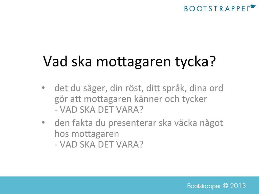 9  Bootstrapper © 2013 Vad ska mo@agar...