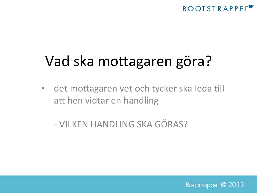 10  Bootstrapper © 2013 Vad ska mo@aga...