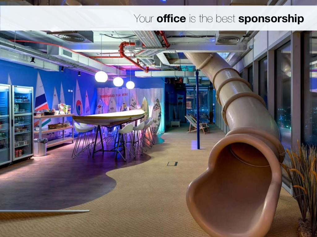 Your office is the best sponsorship