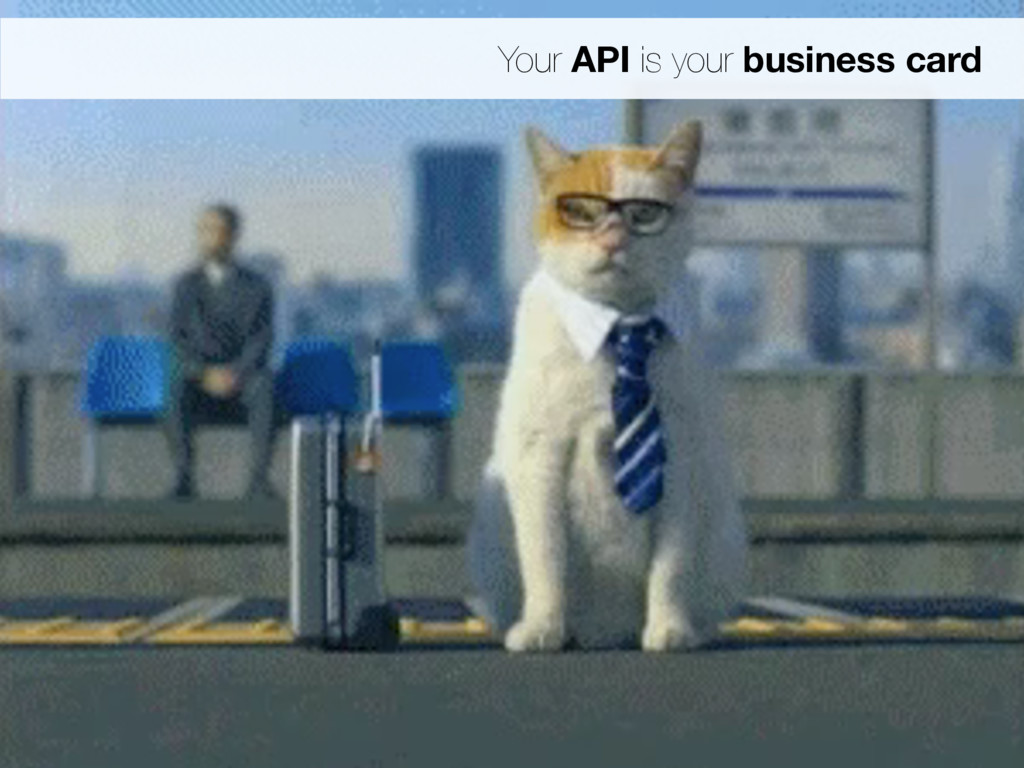 Your API is your business card