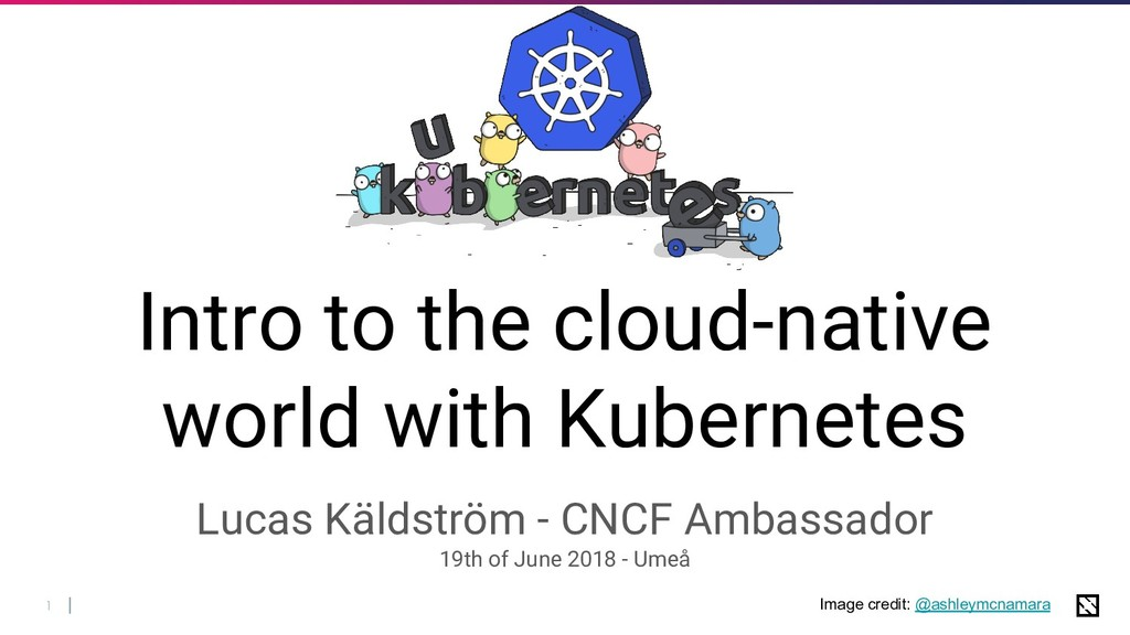 1 Intro to the cloud-native world with Kubernet...