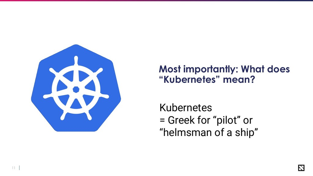 """11 Most importantly: What does """"Kubernetes"""" mea..."""