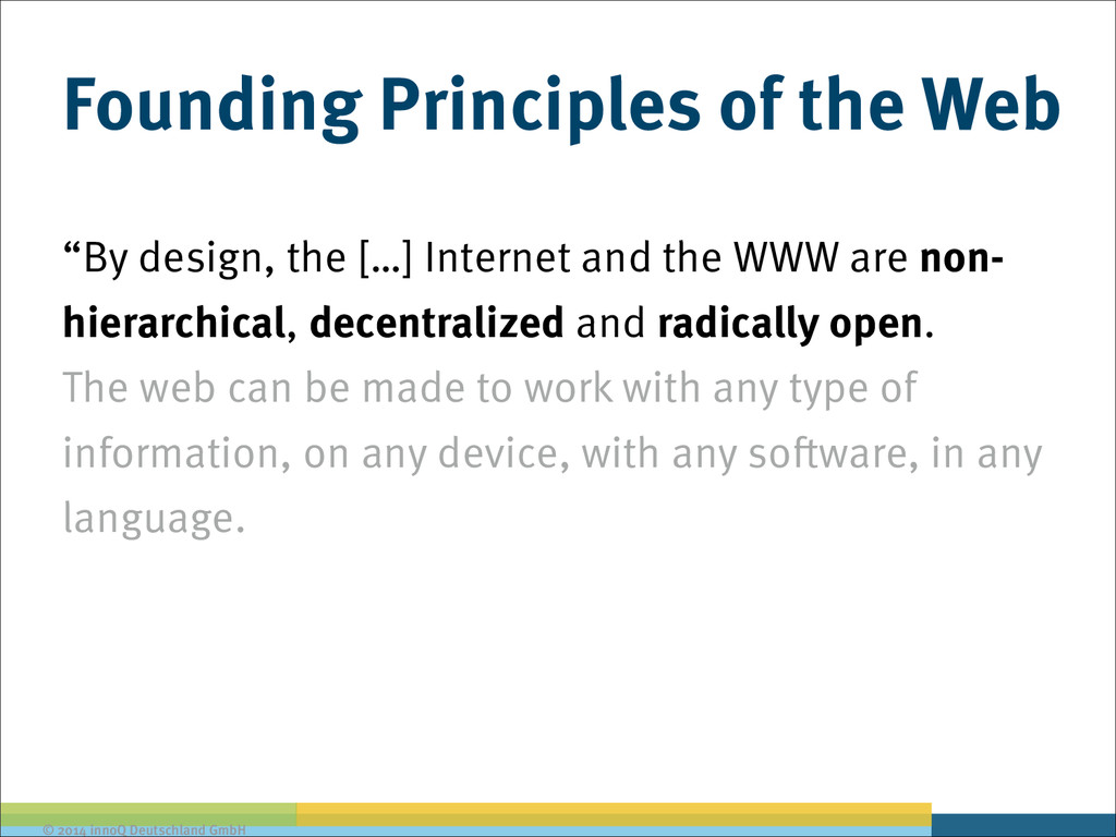 © 2014 innoQ Deutschland GmbH Founding Principl...