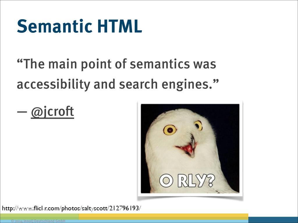"""© 2014 innoQ Deutschland GmbH Semantic HTML """"Th..."""