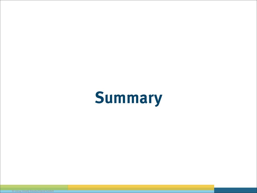 © 2014 innoQ Deutschland GmbH Summary