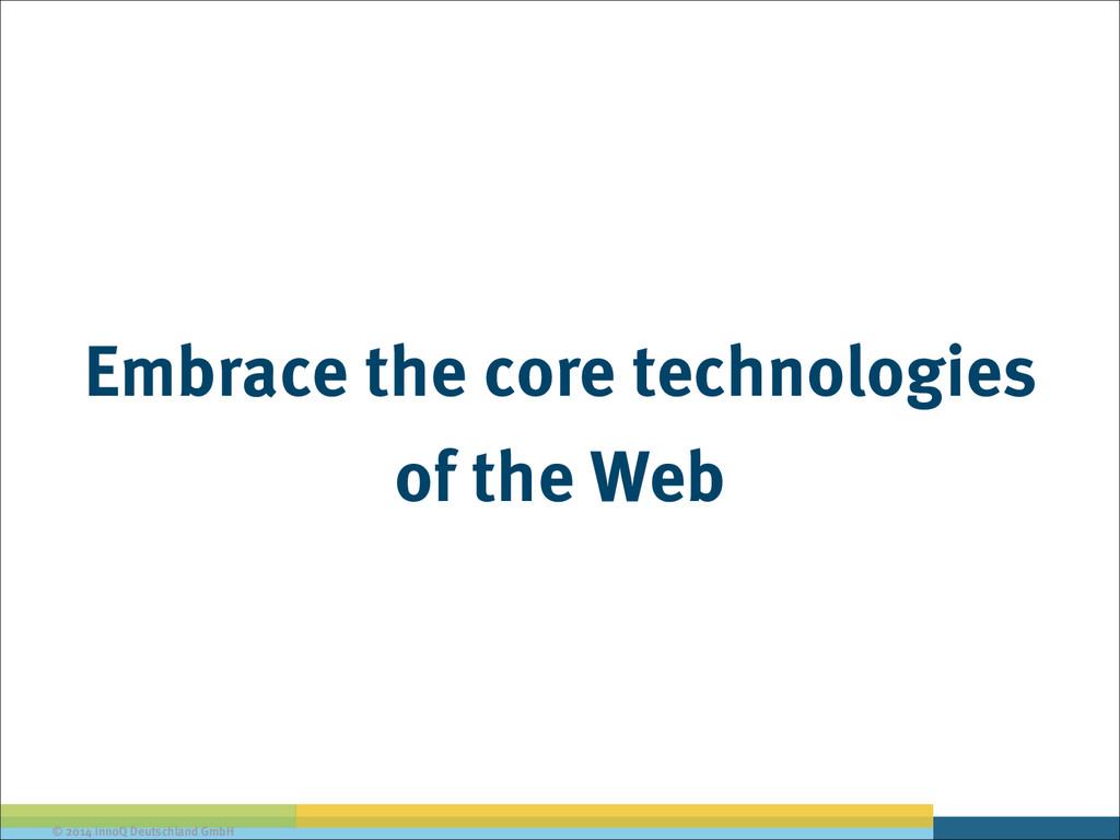 © 2014 innoQ Deutschland GmbH Embrace the core ...