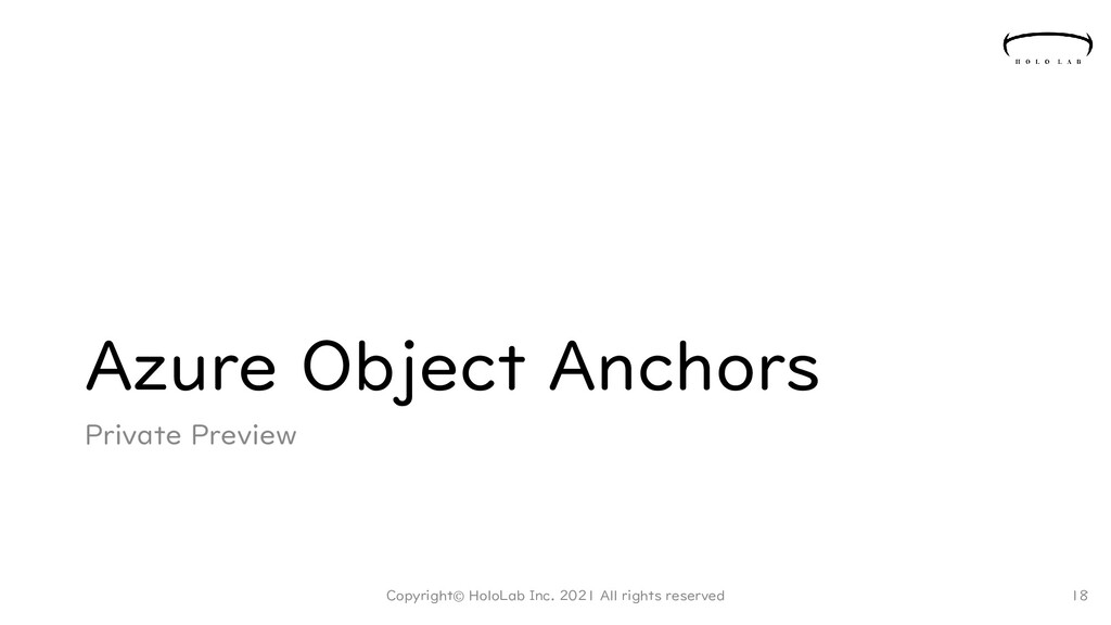 Azure Object Anchors Private Preview Copyright©...